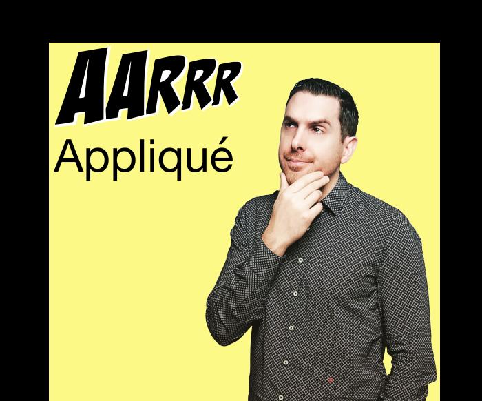aarrr appliqué podcast marketing growth