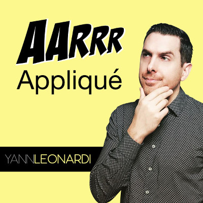 AARRR Appliqué le podcast marketing