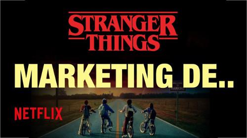 Stratégie marketing de Stranger Things